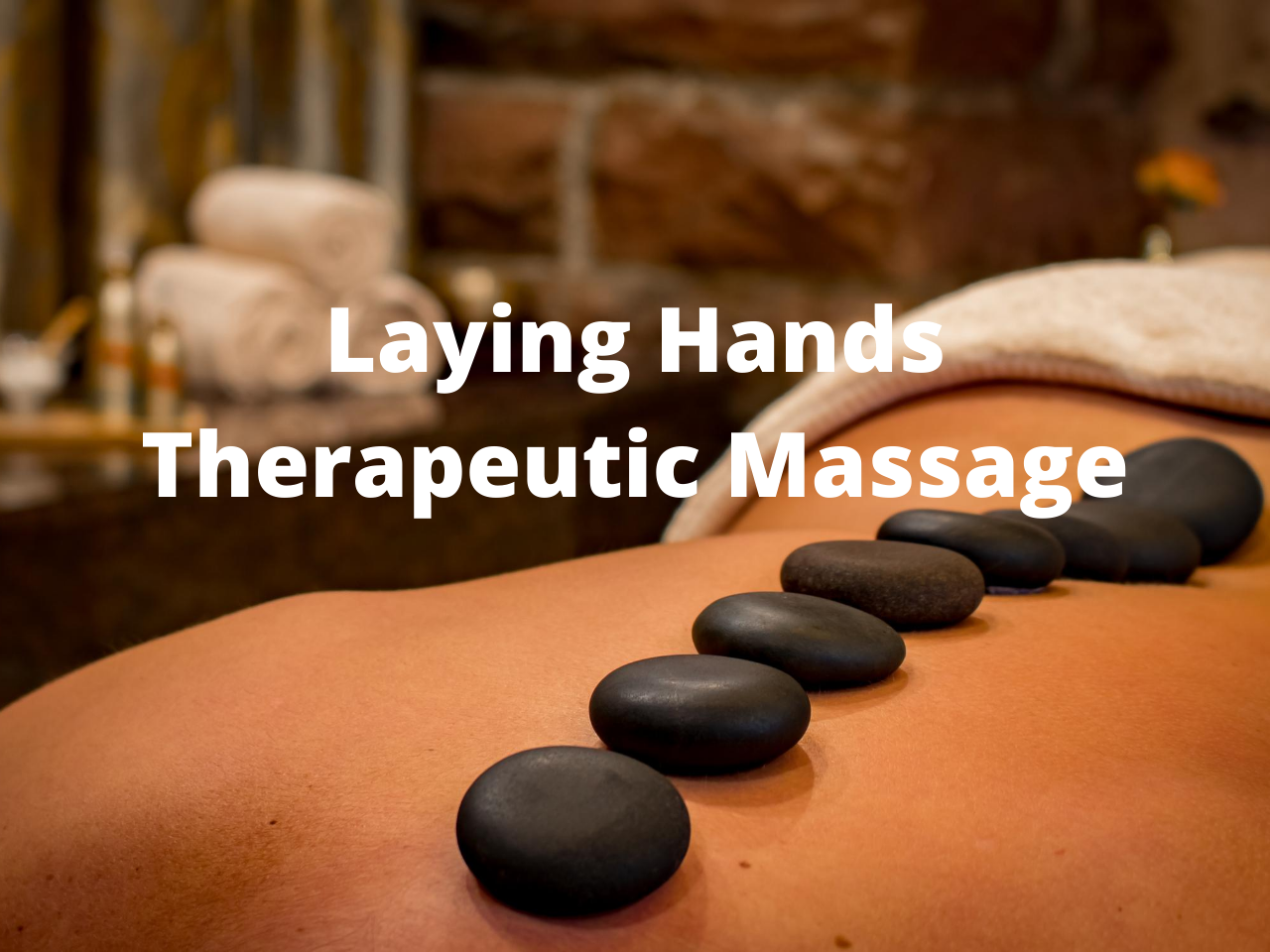 Laying Hands Therapeutic Massage